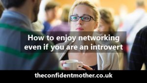 How to enjoy networking even if you are an introvert.