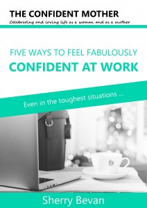 Five Ways to Feel Fabulously Confident at Work ... even in the toughest situations