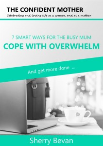 7 smart ways for the busy mum to cope with overwhelm COVER 2