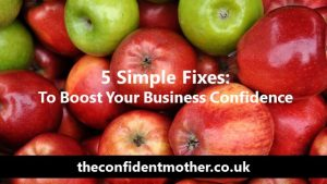 5 simple fixes to boost confidence in your business