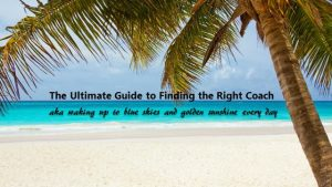The ultimate guide to finding the right coach