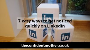 7 easy ways to get noticed quickly on LinkedIn