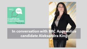 In conversation with BBC Apprentice candidate Aleksandra King – 003