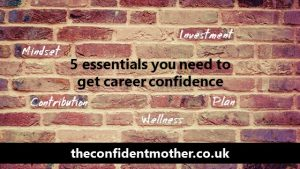 The 5 essentials you need to get career confidence