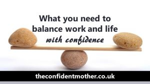 What you need to balance work and life with confidence