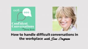 How to have a difficult conversation – CC008
