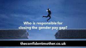 Who is responsible for closing the gender pay gap?