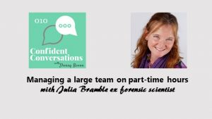 Managing a large team on part-time hours – CC010