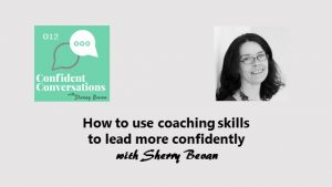 How to use coaching skills to lead more confidently