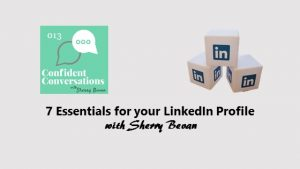 7 Essentials for your LinkedIn Profile – CC013