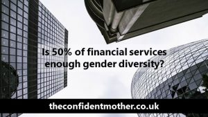 Is 50% of financial services enough for gender diversity?