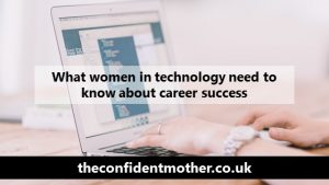 What women in technology need to know about career success