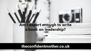 Am I expert enough to write a book on leadership?