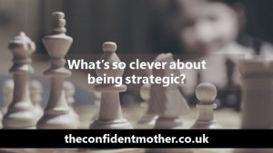 What's so clever about being strategic?