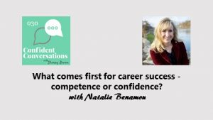 Which comes first – competence or confidence?