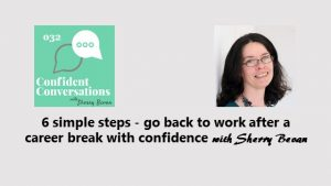 6 simple steps to go back to work after a career break CC032