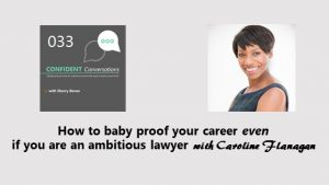 How to baby proof your career even if you are an ambitious lawyer CC033