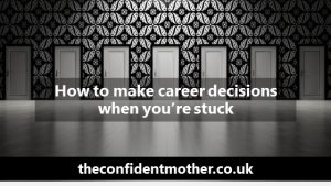 How to make career decisions with confidence