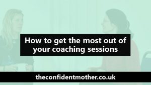 How to get the most out of your coaching