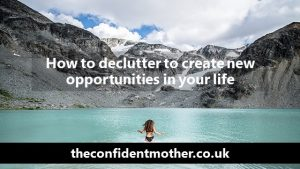 How to declutter your life to create new opportunities
