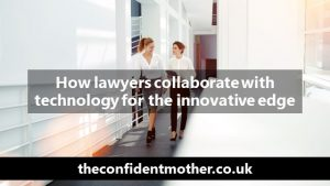 How lawyers collaborate with technologists to get the innovative edge