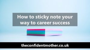 How to sticky note your way to career success