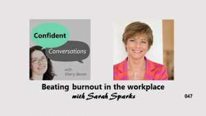Beating burnout in the workplace CC 047