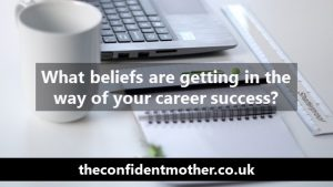 What beliefs are getting in the way of your career success?