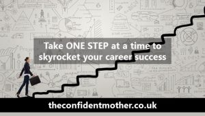 Take one step at a time to skyrocket your career success