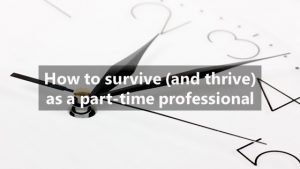 How to survive as a part-time professional