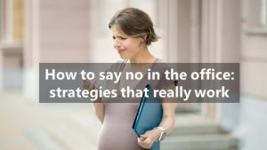 How to say 'No' in the office: strategies that really work