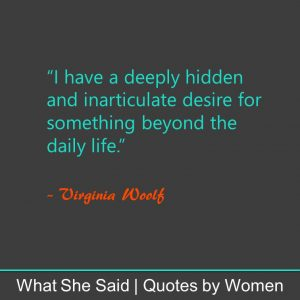 Here are six of my favourite #WhatSheSaid quotes to boost your inner confidence: Virginia Woolf