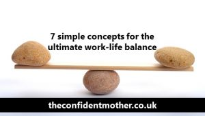 7 simple concepts for the ultimate work-life balance