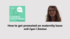 How to get promoted when you are on maternity leave